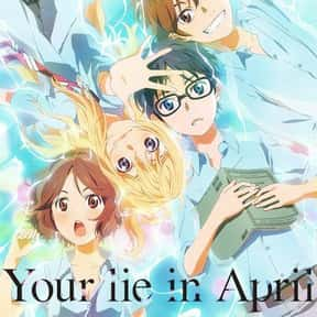 Your Lie in April is listed (or ranked) 9 on the list The Best Anime Series of All Time