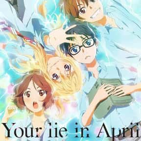 Your Lie in April is listed (or ranked) 5 on the list The Best Anime Streaming on Netflix