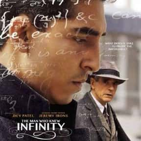 The Man Who Knew Infinity is listed (or ranked) 3 on the list The Best Mathematics Movies