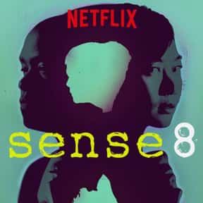 Sense8 is listed (or ranked) 14 on the list The Greatest Sci Fi Shows That Are Totally Dramatic