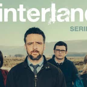 Hinterland is listed (or ranked) 15 on the list The Best British TV Dramas On Netflix
