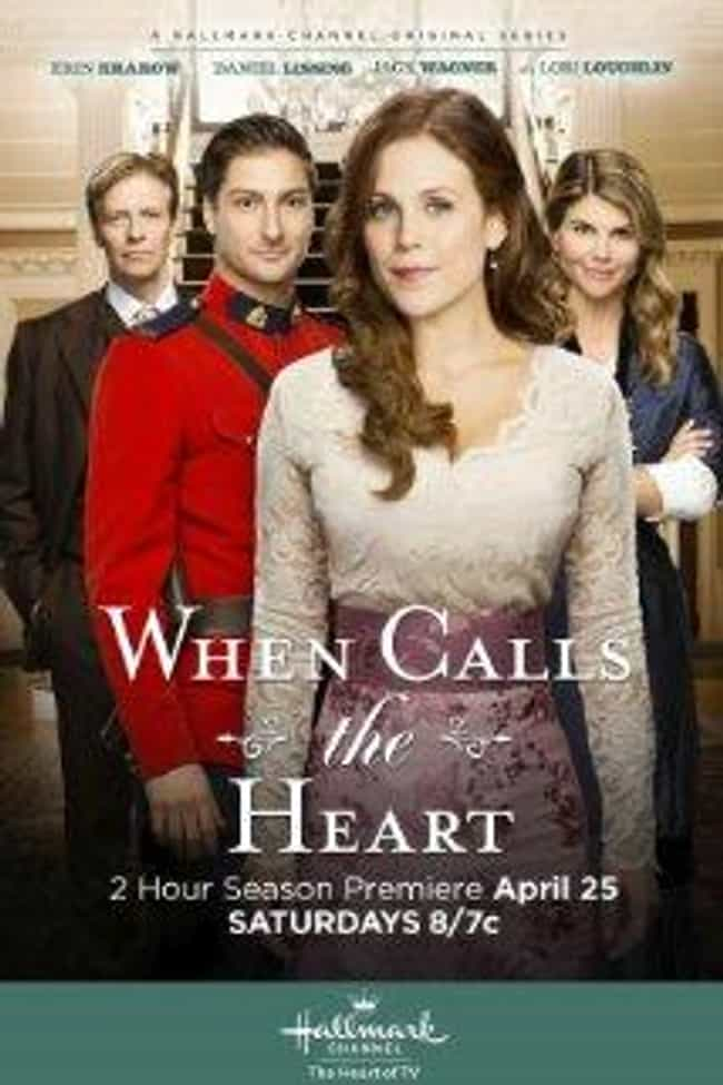 When Calls the Heart is listed (or ranked) 1 on the list The Best Hallmark Channel TV Shows