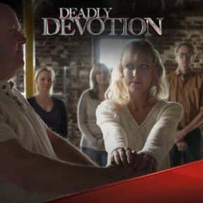 Deadly Devotion is listed (or ranked) 22 on the list The Creepiest Crime TV Shows Ever Made