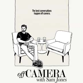 Off Camera with Sam Jones is listed (or ranked) 16 on the list The Best Talk Shows On Netflix