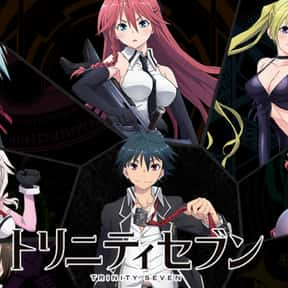 Trinity Seven: 7-nin no Masho  is listed (or ranked) 9 on the list The Best Anime Like Chivalry Of A Failed Knight
