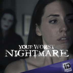 Your Worst Nightmare is listed (or ranked) 18 on the list The Creepiest Crime TV Shows Ever Made