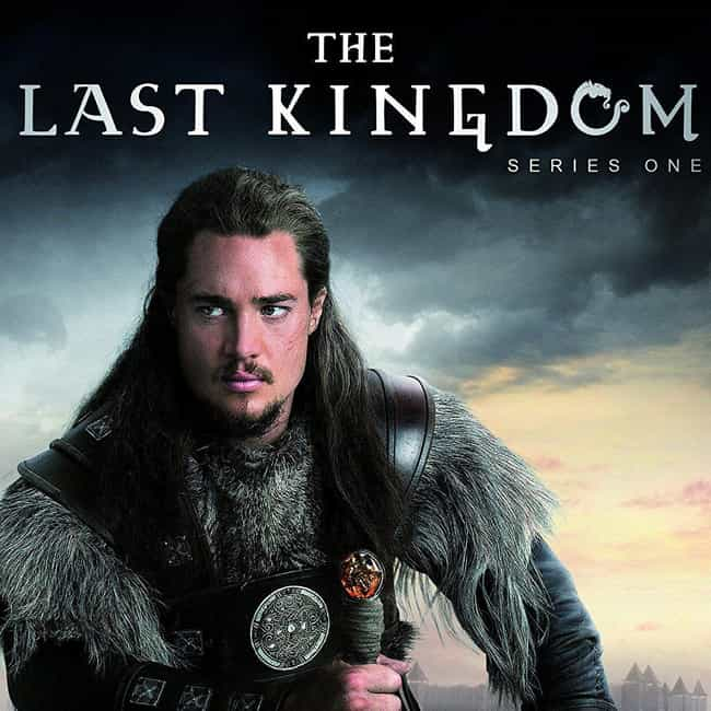 The Last Kingdom is listed (or ranked) 1 on the list What to Watch If You Love 'Vikings'