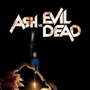 Ash vs Evil Dead is listed (or ranked) 19 on the list The Most Exciting Horror Series Ever Made