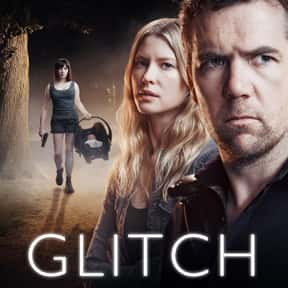 Glitch is listed (or ranked) 16 on the list Sci-Fi Shows You Should Be Watching Now