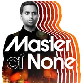 Master of None is listed (or ranked) 13 on the list The Best Netflix Original Comedy Shows