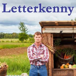 Letterkenny is listed (or ranked) 21 on the list The Best Current Shows That Deal with Millennial Stuff