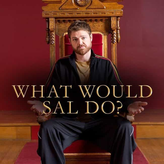 What Would Sal Do? is listed (or ranked) 4 on the list What To Watch If You Love 'Letterkenny'