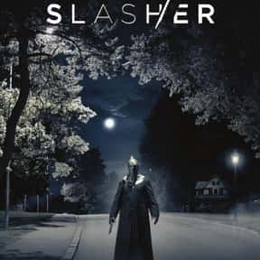 Slasher is listed (or ranked) 11 on the list The Best Horror Shows On Netflix