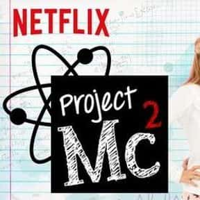Project MC² is listed (or ranked) 13 on the list Good TV Shows for Tweens