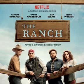 The Ranch is listed (or ranked) 17 on the list The Best Sitcoms Currently on Netflix