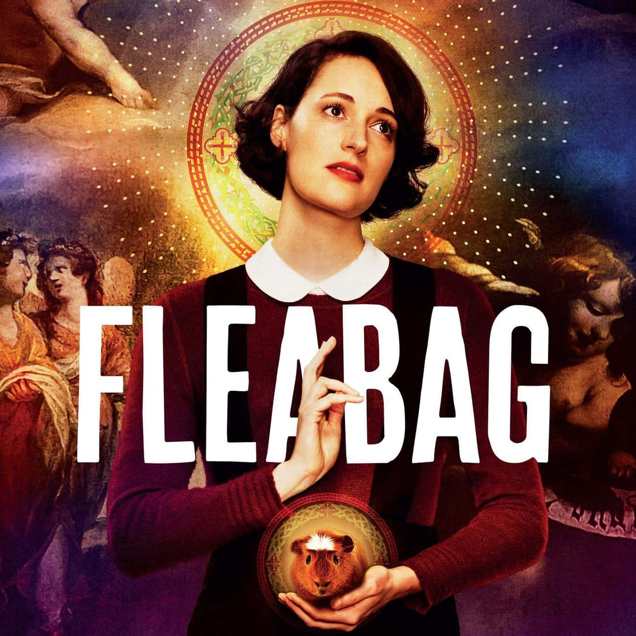 Fleabag is listed (or ranked) 3 on the list What To Watch If You Love 'Girls'