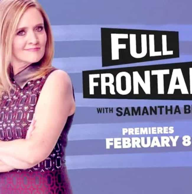 Full Frontal with Samantha Bee is listed (or ranked) 8 on the list The Best New Late Night Shows of the Last Few Years
