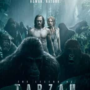 The Legend of Tarzan is listed (or ranked) 18 on the list The Best Adventure Movies That Take Place in the Jungle