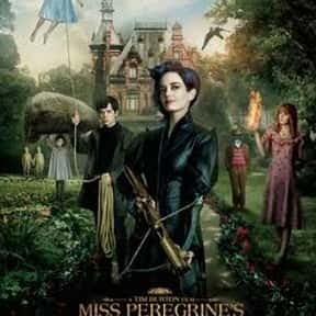 Miss Peregrine's Home for Pecu is listed (or ranked) 25 on the list The Best Fantasy Movies Based on Books