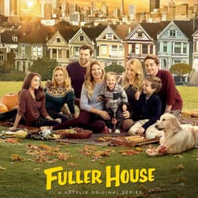 Fuller House is listed (or ranked) 23 on the list The Best Netflix Original Comedy Shows