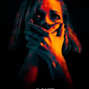 Dont Breathe is listed (or ranked) 7 on the list The Best New Horror Movies of the Last Few Years