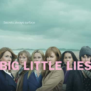 Big Little Lies is listed (or ranked) 1 on the list What To Watch If You Love 'Little Fires Everywhere'