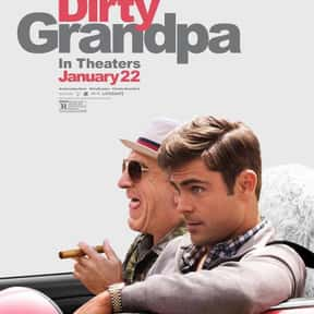 Dirty Grandpa is listed (or ranked) 20 on the list The Best New Comedy Movies of the Last Few Years