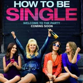 How to Be Single is listed (or ranked) 14 on the list The Best Comedy Movies of 2016