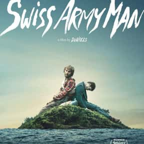 Swiss Army Man is listed (or ranked) 18 on the list The Best New Adventure Movies of the Last Few Years
