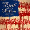 The Birth of a Nation is listed (or ranked) 13 on the list Well-Made Movies About Slavery