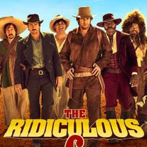 The Ridiculous 6 is listed (or ranked) 10 on the list The Best Comedy Movies on Netflix