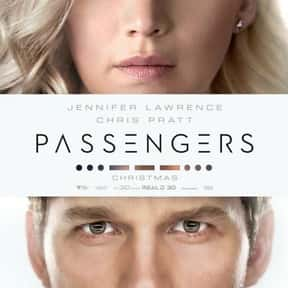 Passengers is listed (or ranked) 11 on the list The Best Movies About Astronauts & Realistic Space Travel