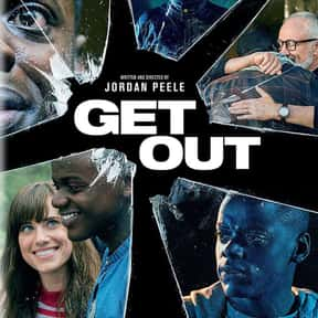 Get Out is listed (or ranked) 6 on the list The Best Thrillers Of The 2010s Decade