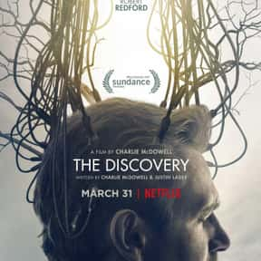 The Discovery is listed (or ranked) 16 on the list The Best Netflix Original Sci-Fi Movies
