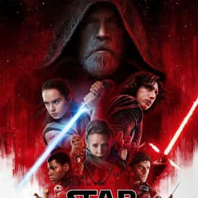 Star Wars: The Last Jedi is listed (or ranked) 8 on the list The Worst Movies That Have Grossed Over $1 Billion