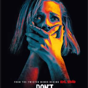 Don't Breathe is listed (or ranked) 16 on the list The Best Horror Movies Of The 2010s, Ranked