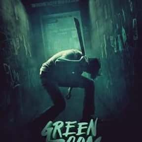 Green Room is listed (or ranked) 9 on the list The Best New Thriller Movies of the Last Few Years