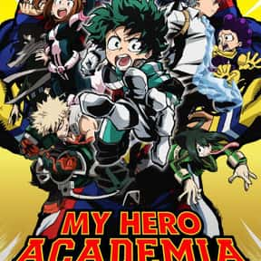 My Hero Academia is listed (or ranked) 16 on the list The Best Anime Series of All Time