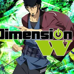 Dimension W is listed (or ranked) 15 on the list The Best Anime Like Gangsta