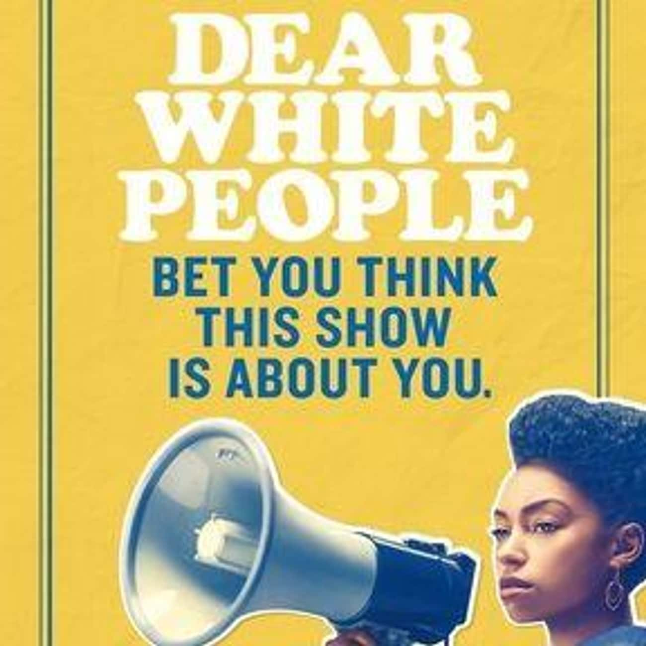Dear White People is listed (or ranked) 4 on the list What To Watch If You Love 'Gentefied'