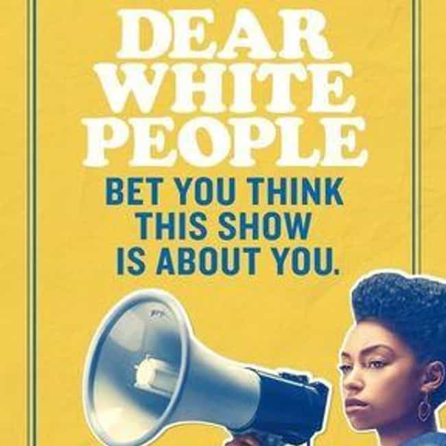 Dear White People is listed (or ranked) 4 on the list What to Watch If You Love Insecure