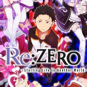 Re:Zero − Starting Life  is listed (or ranked) 13 on the list The Most Popular Anime Right Now