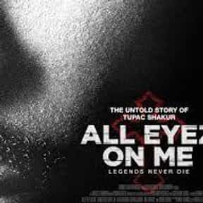 All Eyez On Me is listed (or ranked) 23 on the list The Greatest African American Biopics