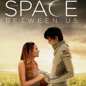 The Space Between Us is listed (or ranked) 2 on the list The Most Romantic Science Fiction Movies