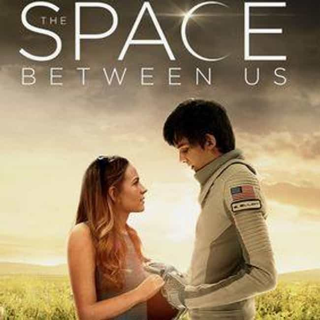 The Space Between Us is listed (or ranked) 4 on the list What to Watch If You Love Everything, Everything