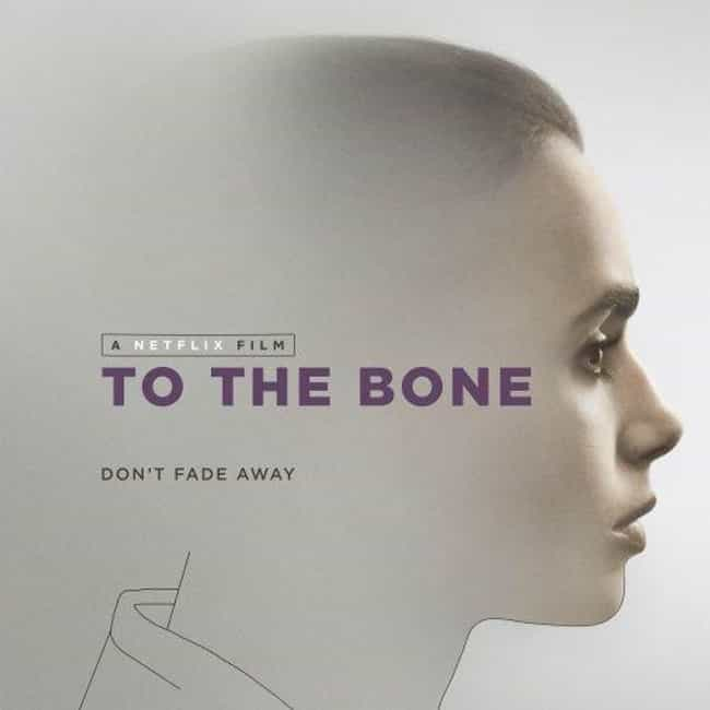 To the Bone is listed (or ranked) 1 on the list The Best Movies About Eating Disorders