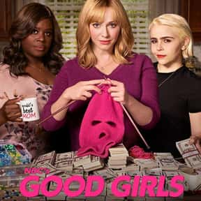 Good Girls is listed (or ranked) 1 on the list The Best Shows For Women On Netflix