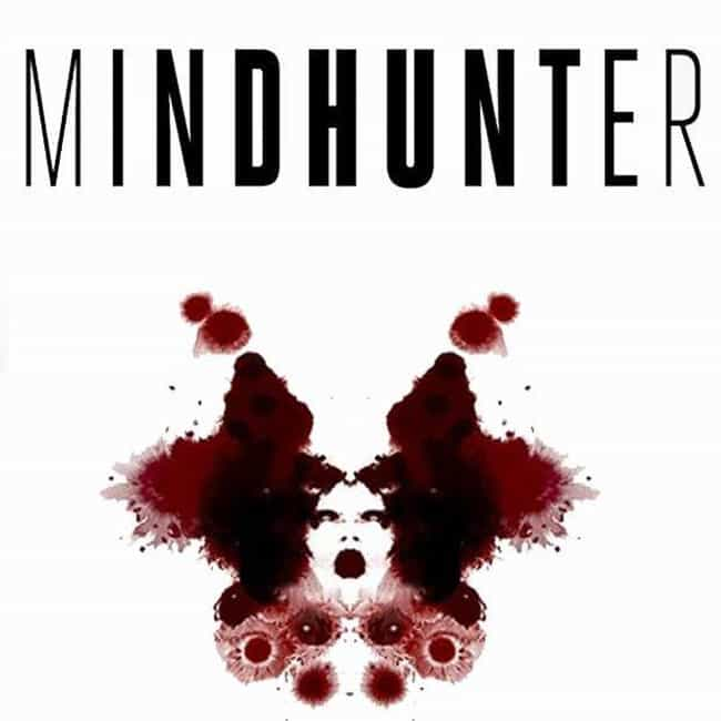Mindhunter is listed (or ranked) 4 on the list The Best Shows & Movies About Serial Killers, Ranked