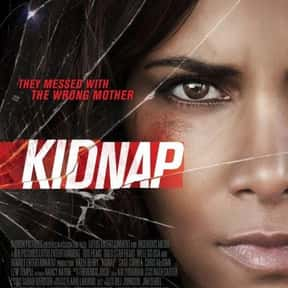 Kidnap is listed (or ranked) 20 on the list The Best Thriller Movies of 2017