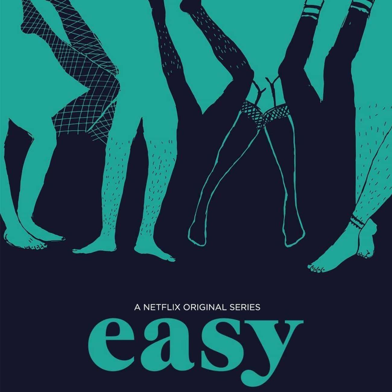 Easy is listed (or ranked) 3 on the list What To Watch If You Love 'Modern Love'